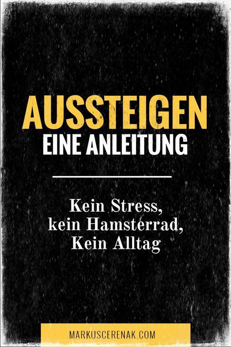 Aussteiger: Kein Stress, kein Hamsterrad, Kein Alltag – Eine Anleitung.