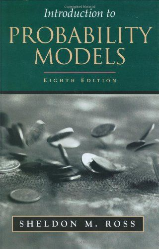 Introduction To Probability Models Eighth Edition Probability Models Probability Introduction