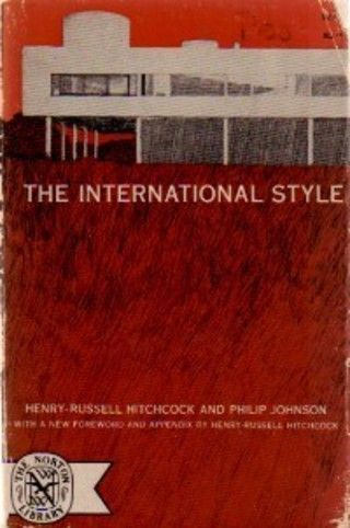 cover of the international style 1932 by henry russell hitchcock and philip johnson international exhibition of modern architecture at museum o - Modern Architecture Exhibition