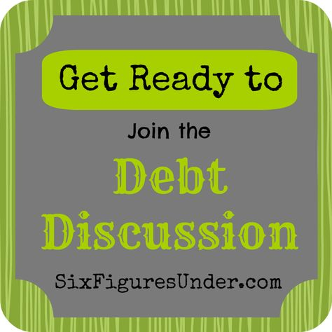 Debt Discussion Series: Weekly Debt Articles - Six Figures Under