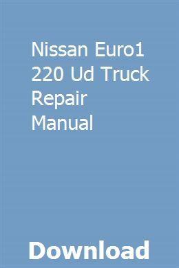 Nissan Euro1 220 Ud Truck Repair Manual Truck Repair Repair Manuals Nissan
