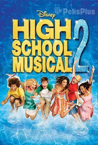Ver High School Musical 2 2007 Online Latino Hd Pelisplus High School Musical Ver Peliculas De Disney Peliculas De Disney