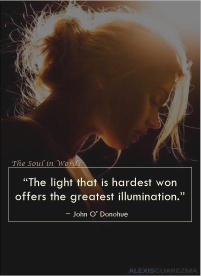 John O Donohue Thesoulinwords Light Illumination Quote Worte Der Hoffnung