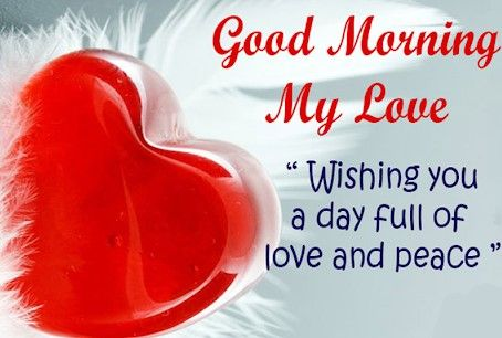 Good Morning My Love Messages Quotes Sms Best Ways To Wish Good Morning Kisses Good Morning Love You Good Morning My Love
