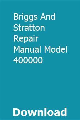 Briggs And Stratton Repair Manual Model 400000 Repair Manuals Generator Repair Repair