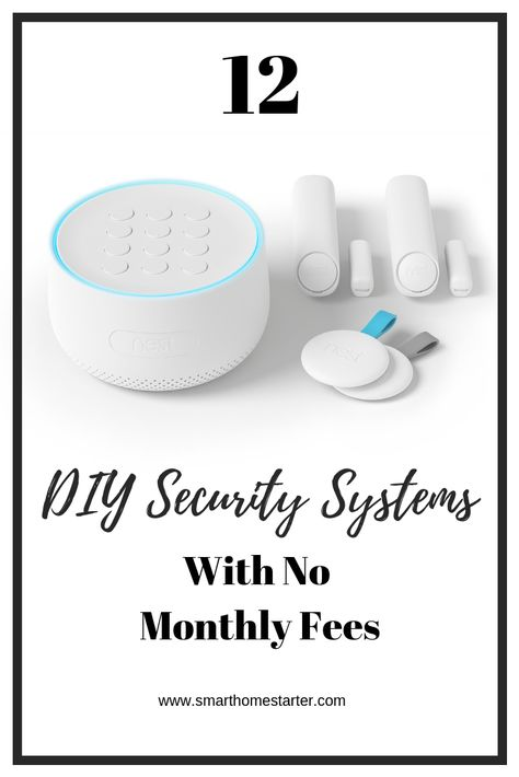 12 Diy Security Systems With No Monthly Fees Diy Security Diy Security System Best Home Security System