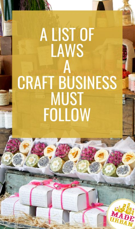 Laws for Selling Handmade - Made Urban Etsy Business, Craft Business, Diy Business Ideas, Creative Business, Business Tips, Business Products, Business Motivation, Online Business, Money Making Crafts