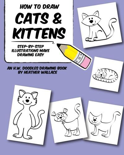 Free Download Pdf How To Draw Cats And Kittens Stepbystep Illustrations Make Drawing Easy An Hw Doodles Drawing How To Make Drawing Cat Drawing Easy Drawings