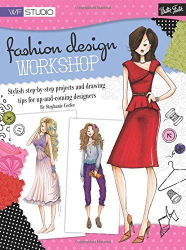 Top Gifts For 15 Year Old Girls Fashion Design Books Fashion Design Become A Fashion Designer