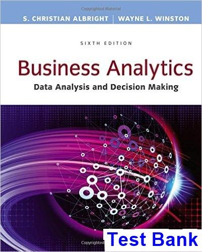 Business Analytics Data Analysis and Decision Making 6th