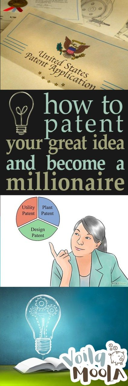 How To Patent Your Great Idea And Become A Millionaire Voila Moola Become A Millionaire How To Become Millionaire