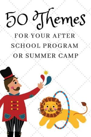 50 After School and Camp Theme Ideas