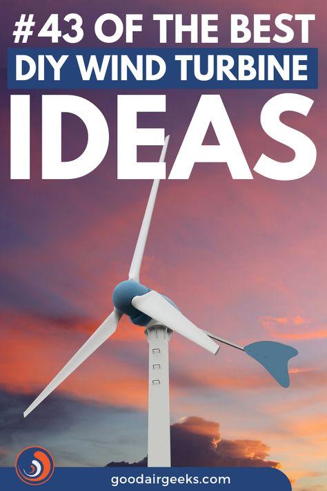 43 Of The Best DIY Wind Turbine Ideas