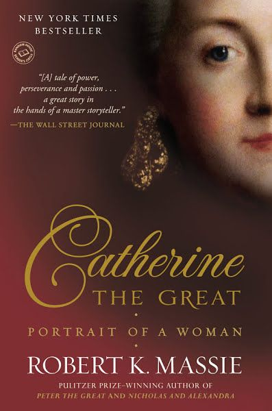 Download Ebooks Catherine The Great Portrait Of A Woman By Robert
