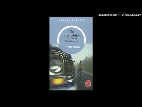 The Hitch Hiker Short Story By Roald Dahl Youtube Great Audio