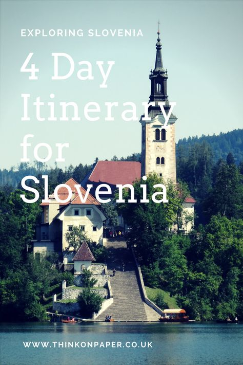 What to see in Slovenia in four days | Think on paper