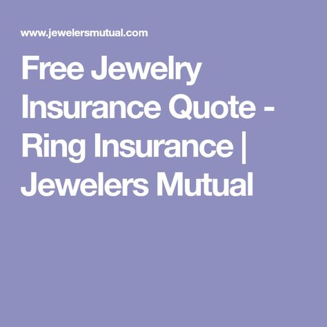 Free Jewelry Insurance Quote Ring Insurance Jewelers Mutual