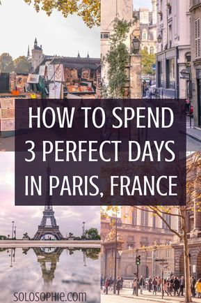 Your ultimate guide and itinerary for three days in Paris. How to spend the perfect 3 days/ 73 hours in the French capital, Paris, France. Where to stay, what to eat, what you must visit and the best places to see!