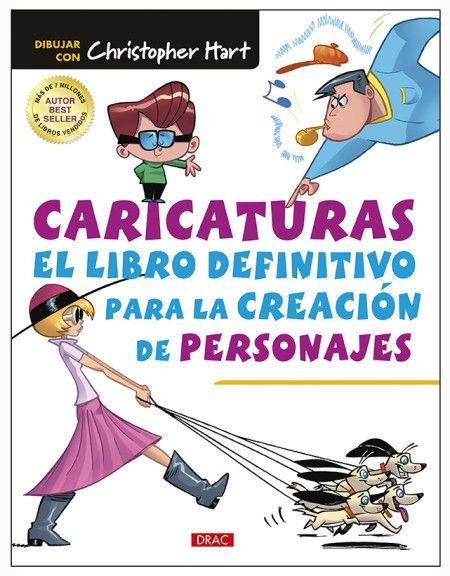 Caricaturas El Libro Definitivo Para La Creacion De Personajes Creacion De Personaje Caricaturas Tecnicas De Animacion