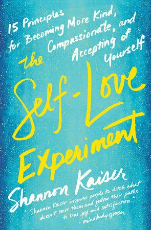 The Self Love Experiment By Shannon Kaiser 9780143130697