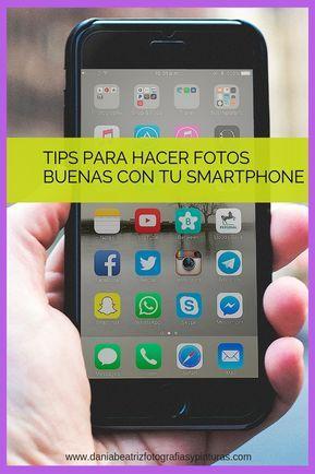 Tips Para Hacer Fotos Buenas Con Tu Smartphone Como Hacer Fotos Profesionales Como Tomar Fotos Profesionales Trucos Para Fotos