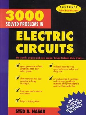 3000 Solved Problems In Electric Circuits Schaum S Syed A Nasar 1st Edition Electric Circuit Circuit Electrical Circuit Diagram