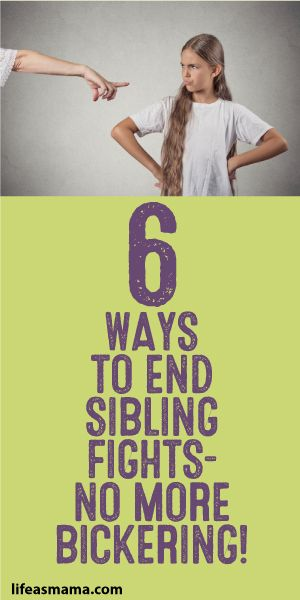 6 Ways To End Sibling Fights... No More Bickering!