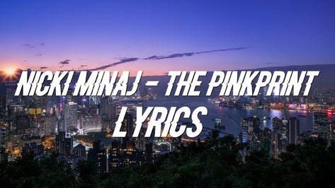 Nicki Minaj The Pinkprint Lyrics Video Youtube Youtube