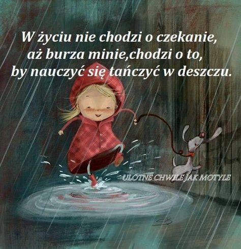 Tańczyć W Deszczu Words Words Quotes Quotes