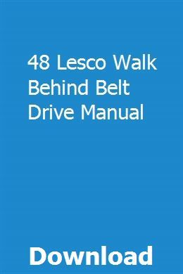 48 lesco walk behind belt drive manual nanthotemta walk lesco walk behind parts list lesco walk behind wiring diagram #15