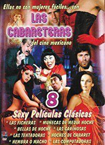 Las Cabareteras Del Cine Mexicano Peliculas Del Cine Mexicano Peliculas Clasicas Peliculas Cine