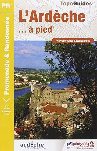 Telecharger L Ardeche A Pied 46 Promenades Et Randonnees Livre Pdf Author Publisher Livres En Ligne Pdf L Ardech En 2020 Telechargement Livres A Lire Livres En Ligne