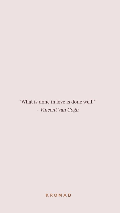 What is done in love is done well | Vincent Van Gogh quote | #Motivational #Quotes Inspirational Quotes | Life Quotes | Quotes to Live By