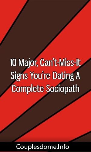 10 Major, Can't-Miss-It Signs You're Dating A Complete