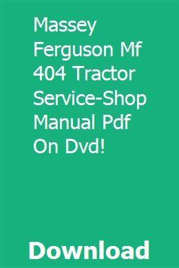 Massey Ferguson Mf 404 Tractor Service Shop Manual Pdf On Dvd Tractors Massey Ferguson Dvd