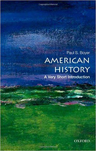 American History A Very Short Introduction Very Short Introductions Paul S Boyer 9780195389142 Amazon Com American History Pictures Of America History