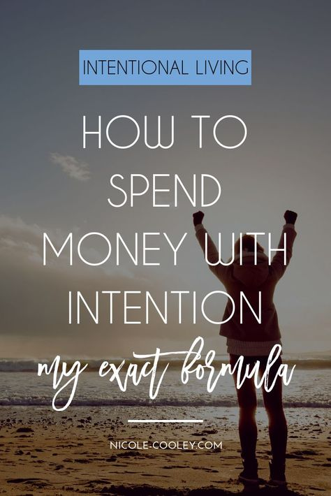 How To Spend Money With Intention: My Exact Formula. Money mindset tips for intentional living. How you can start budgeting as a beginner and spend less money. Click here to read my simple personal finance tips so you can start saving money! #moneymindset