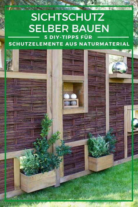 Sichtschutz Selber Bauen 5 Diys Aus Naturmaterial In 2020 Sichtschutz Selber Bauen Sichtschutz Garten Selber Bauen Sichtschutz Garten