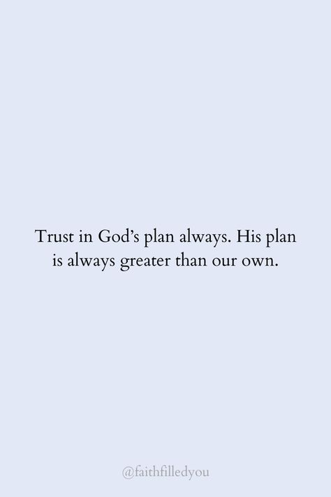 Gods Plan Quotes, Trust Gods Plan, Trust Quotes, Faith Quotes, Wisdom Quotes, Deep Quotes, Prayer Quotes, Bible Verses Quotes, Words Quotes