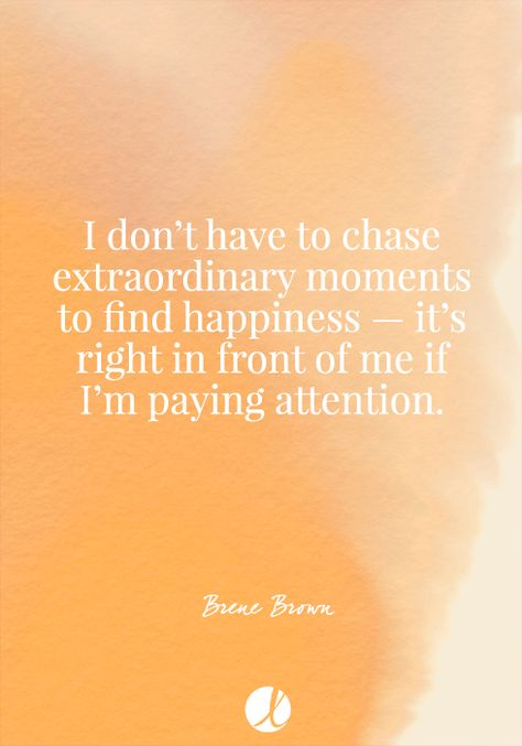 You don't have to chase the extraordinary...