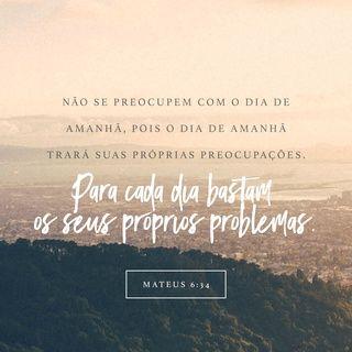 Mateus 6 34 Ntlh Nova Traducao Na Linguagem De Hoje Com Imagens