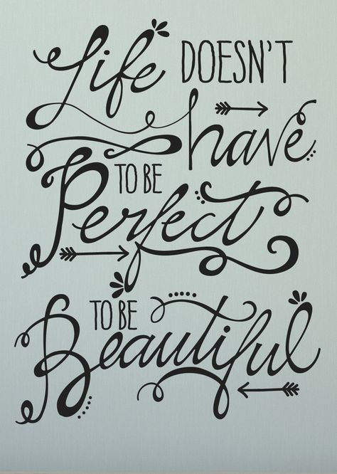 Life Doesn't Have To Be Perfect To Be Beautiful #quote