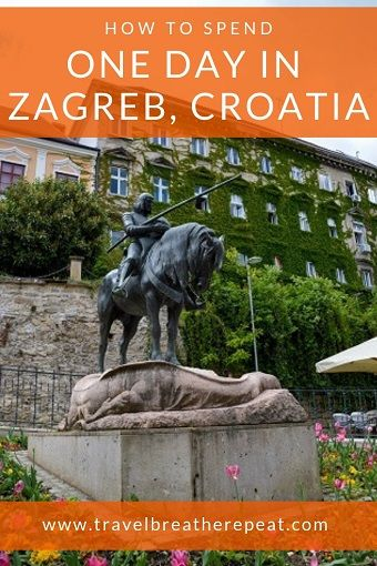 One Day In Zagreb Croatia Zagreb Croatia Eastern Europe Travel