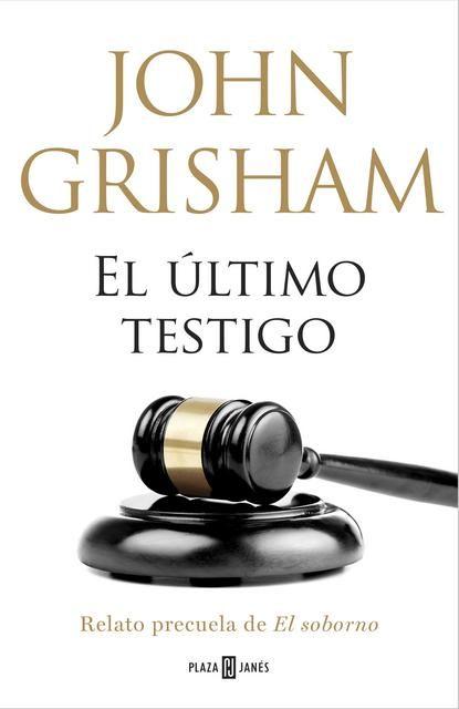 El último Testigo John Grisham Descargar Epub Gratis Suspense John Grisham John Grisham Books Book Search