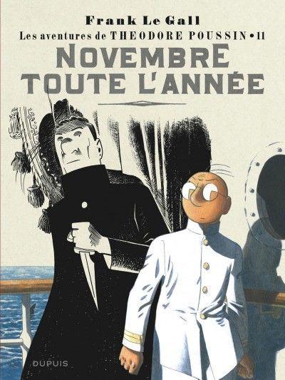 Theodore Poussin Tome 11 Novembre Toute L Annee Auteurs Frank Le Gall Date De Parution 06 Avril 2018 Genre Bd D Novembre Poussins Livres En Ligne