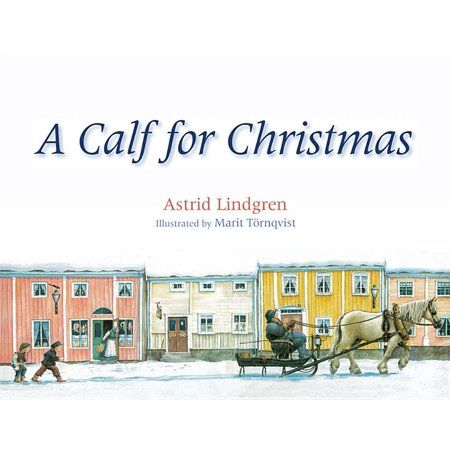 Swedish Edition Cover Of A Calf For Christmas By Astrid Lindgren Ea Horse Painting Illustration Art Dashing Through The Snow