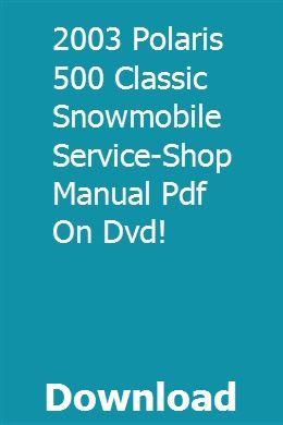 2003 Polaris 500 Classic Snowmobile Service Shop Manual Pdf On Dvd Can Am Dvd Can Am Spyder