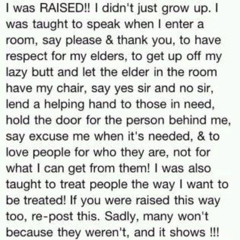 Amen!  I was raised this way! :-)