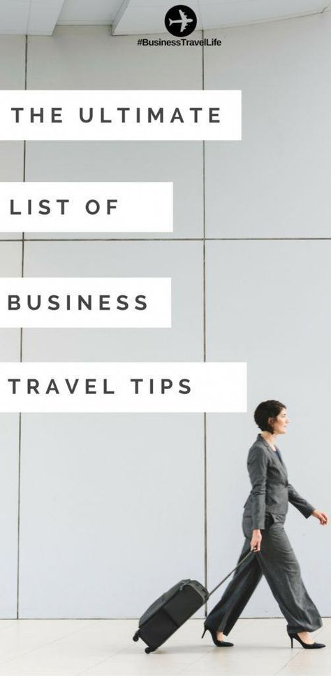 The Ultimate List of Business Travel Tips - Business Travel Life