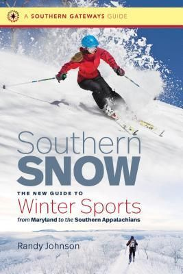 Read Southern Snow The New Guide To Winter Sports From Maryland To The Southern Appalachians Full Free Books Online Download Books Books To Read Online